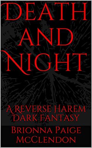 Death and Night: A Reverse Harem Dark Fantasy (Children of Dark Book 3)