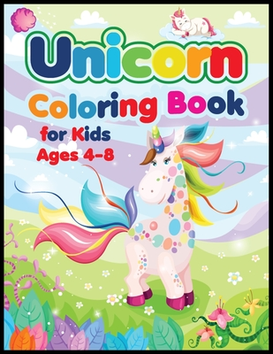 Unicorn coloring Book for Kids ages 4-8: A children's coloring book for 4-8-year-old kids. For home or travel, it contains ... games and more.