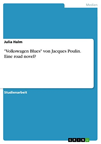 """Volkswagen Blues"" von Jacques Poulin. Eine road novel?"
