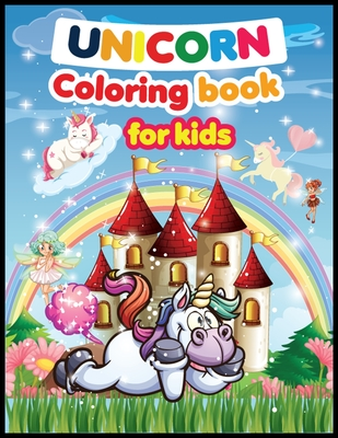 Unicorn coloring Book for Kids: A children's coloring book for 4-8-year-old kids. For home or travel, it contains ... games and more.