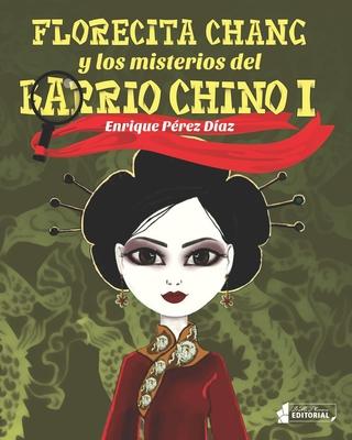 Florecita Chang y los misterios del Barrio Chino