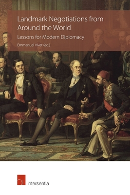 Landmark Negotiations from Around the World: Lessons for Modern Diplomacy