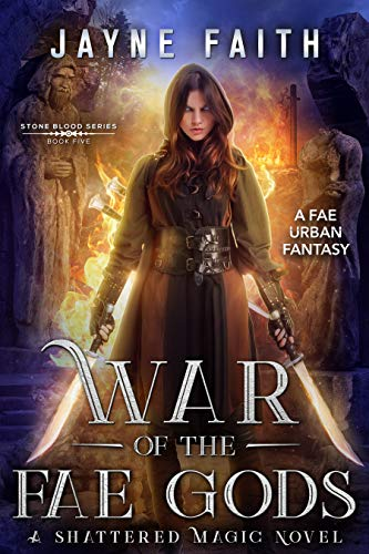 War of the Fae Gods: A Fae Urban Fantasy (Stone Blood Series Book 5)