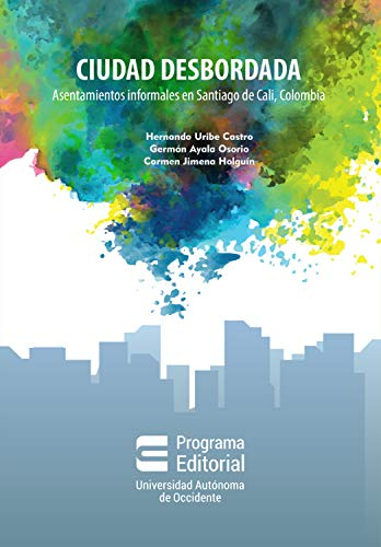 Ciudad desbordada: asentamientos informales en Santiago de Cali, Colombia