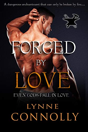 Forged By Love (Even Gods Fall In Love Book 4)