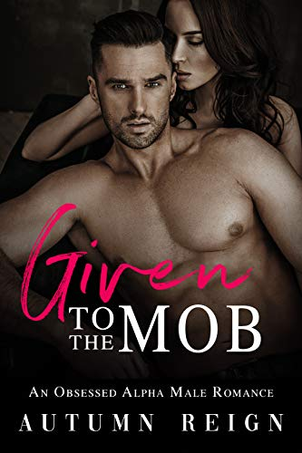 Given to the Mob (Rossi Brothers, #1)