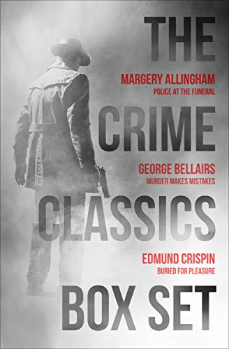 The Crime Classics Box Set: Police at the Funeral; Murder Makes Mistakes; Buried for Pleasure
