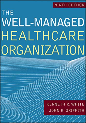 The Well-Managed Healthcare Organization, Ninth Edition (AUPHA/HAP Book)