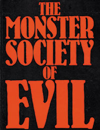 The Monster Society Of Evil: Deluxe Limited Collector's Edition