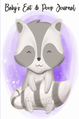 Baby's Eat & Poop Journal: Record Daily Feeding: Time, Amount, Duration, Diapers Perfect for New Parents or Nannies: Awesome Baby Raccoon Purple Cover