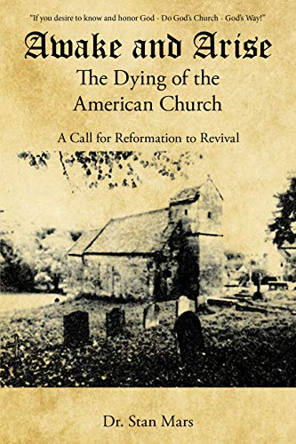 Awake and Arise the Dying of the American Church: A Call for Reformation to Revival