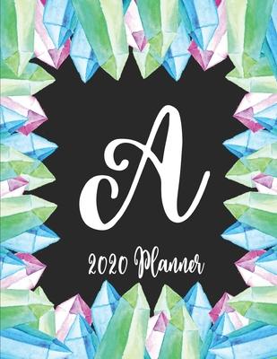 A 2020 Planner: 8.5 x 11 - Weekly Appointment Planner Scheduler Organizer - Monogrammed Bohemian Crystals