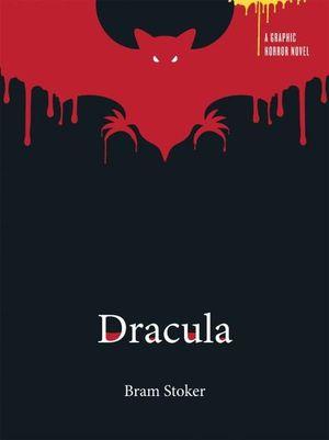 Bram Stoker's Dracula A Graphic Horror Novel