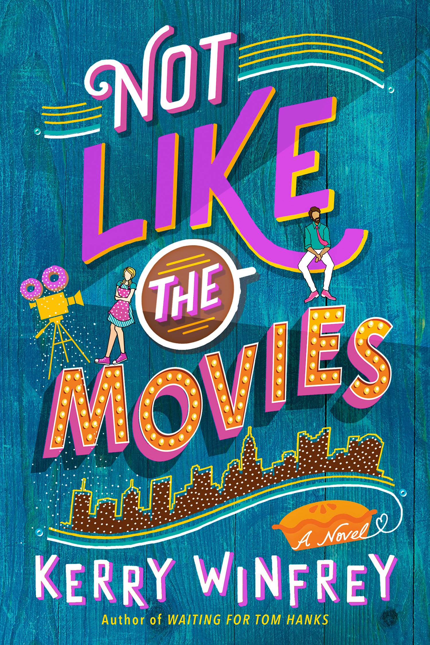 Not Like the Movies (Waiting for Tom Hanks, #2)