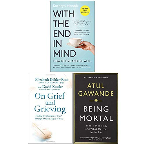 With the End in Mind, On Grief and Grieving, Being Mortal 3 Books Collection Set