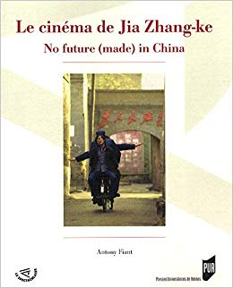 Le cinéma de Jia Zhang-ke. No future (made) in China