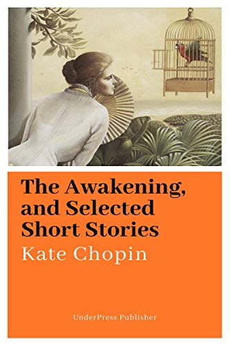 The Awakening (Illustrated): and Selected Short Stories