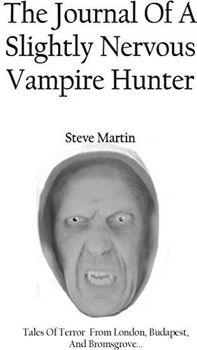 The Journal Of A Slightly Nervous Vampire Hunter