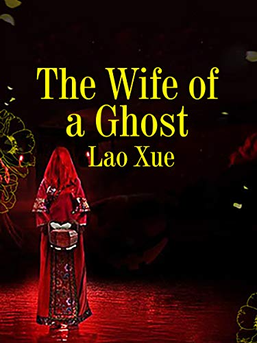 The Wife of a Ghost: Volume 1