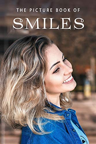 The Picture Book of Smiles: A Gift Book for Alzheimer's Patients and Seniors with Dementia (Picture Books)
