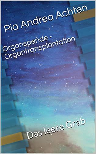 Organspende - Organtransplantation: Das leere Grab (1)