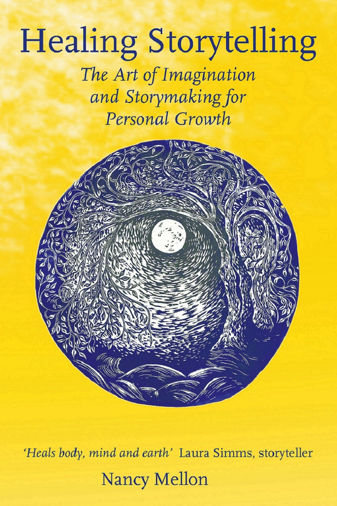 Healing Storytelling: The Art of Imagination and Storymaking for Personal Growth