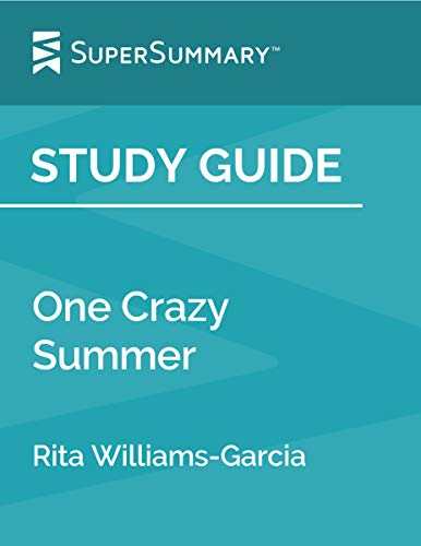 Study Guide: One Crazy Summer by Rita Williams-Garcia