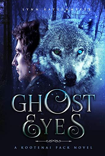 Ghost Eyes (Kootenai Pack, #2)