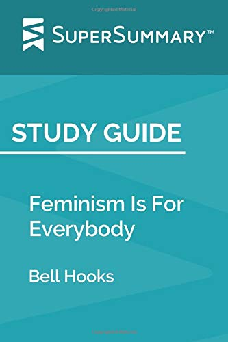 Study Guide: Feminism Is For Everybody by Bell Hooks