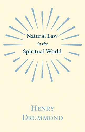 Natural Law in the Spiritual World: With an Essay on Religion by James Young Simpson