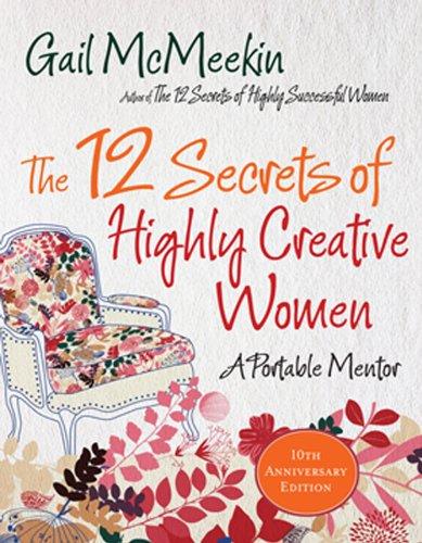 12 Secrets of Highly Creative Women: A Portable Mentor