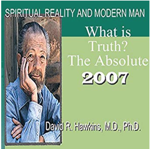 Spiritual Reality and Modern Man: What Is Truth? The Absolute