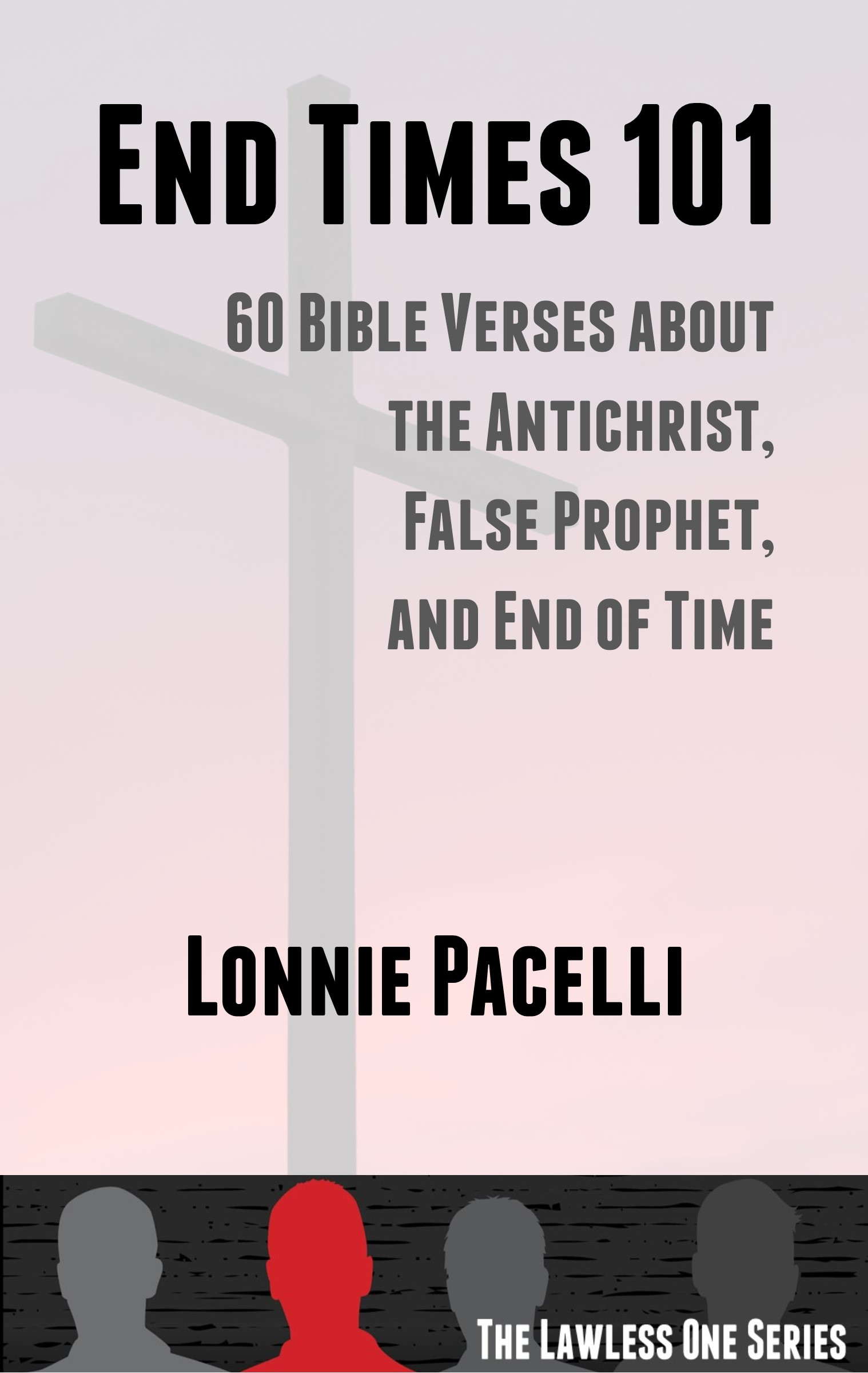End Times 101: 60 Bible Verses about the Antichrist, False Prophet, and End of Time