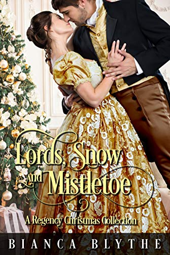 Lords, Snow and Mistletoe: A Regency Christmas Collection