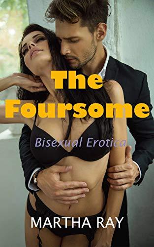The Foursome: Bisexual Erotica