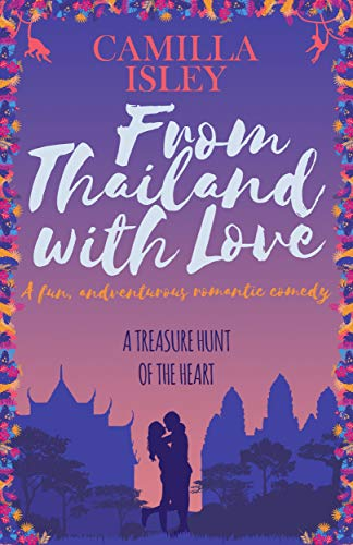 From Thailand with Love (First Comes Love #5)