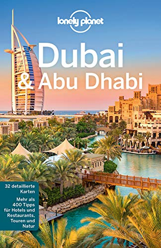 Lonely Planet Reiseführer Dubai & Abu Dhabi: mit Download aller Karten (Lonely Planet Reiseführer E-Book)