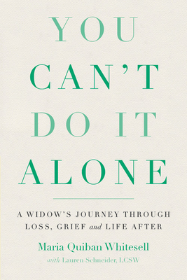 You Can't Do It Alone: A Widow's Journey Through Loss, Grief and Life After