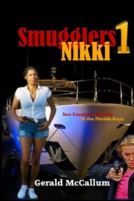 Smugglers 1: Nikki: Sex Cocaine & Murder in the Keys