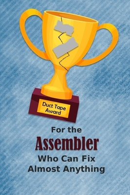 For the Assembler Who Can Fix Almost Anything Duct Tape Award: Employee Appreciation Journal and Gift Idea