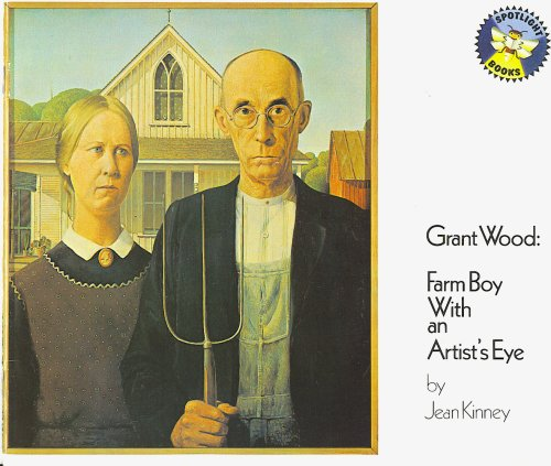 Grant Wood: Farm Boy with an Artist's Eye