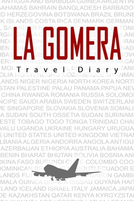 La Gomera Travel Diary: Travel and vacation diary for La Gomera. A logbook with important pre-made pages and many free sites for your travel memories. For a present, notebook or as a parting gift
