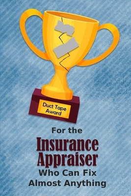 For the Insurance Appraiser Who Can Fix Almost Anything Duct Tape Award: Employee Appreciation Journal and Gift Idea
