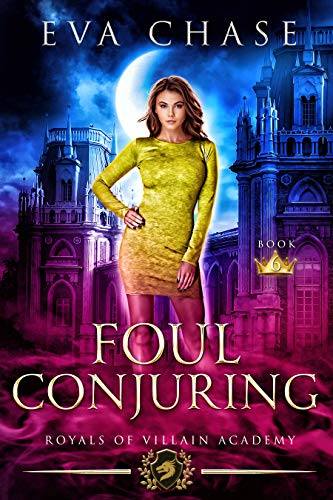 Foul Conjuring (Royals of Villain Academy #6)
