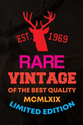 Est. 1969 Rare Vintage Of The Best Quality Mcmlxix Limited Edition: Track and evaluate your hunting seasons For Species: Deer Turkeys Elk Rabbits Duck Fox And More ... Gifts. 110 Story Paper Pages. 6 in x 9 in Cover.