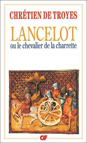 Lancelot ou Le Chevalier de la Charrette - édition bilingue (Garnier Flammarion / Littérature bilingue t. 556)