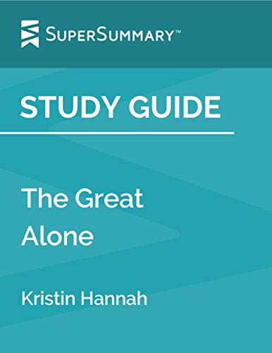 Study Guide: The Great Alone by Kristin Hannah