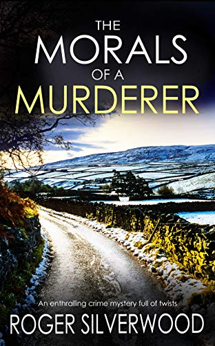 The Morals of a Murderer (Yorkshire Murder Mysteries Book 4)