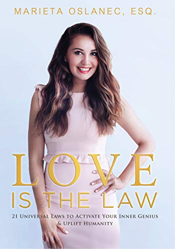 Love is the Law: 21 Universal Laws to Activate Your Inner Genius & Uplift Humanity