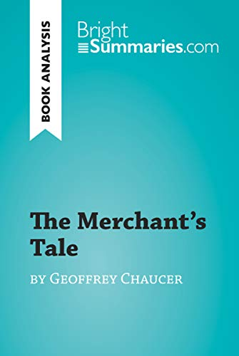 The Merchant's Tale by Geoffrey Chaucer (Book Analysis): Detailed Summary, Analysis and Reading Guide (BrightSummaries.com)